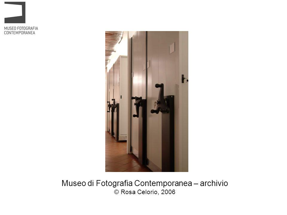 Museo di Fotografia Contemporanea – archivio © Rosa Celorio, 2006