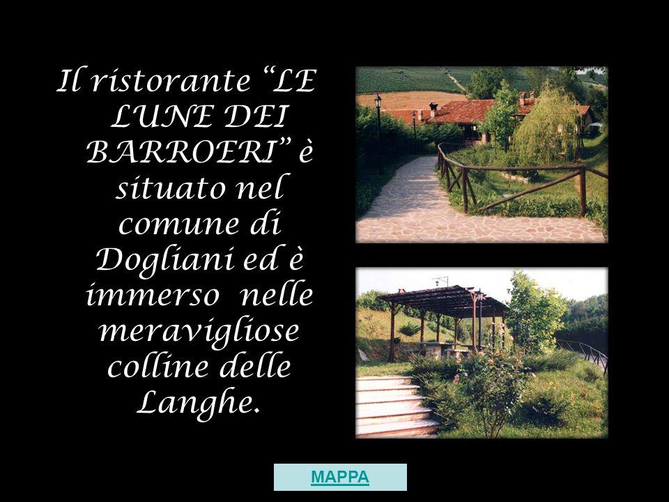 Il ristorante LE LUNE DEI BARROERI è situato nel comune di Dogliani ed è immerso nelle meravigliose colline delle Langhe. MAPPA