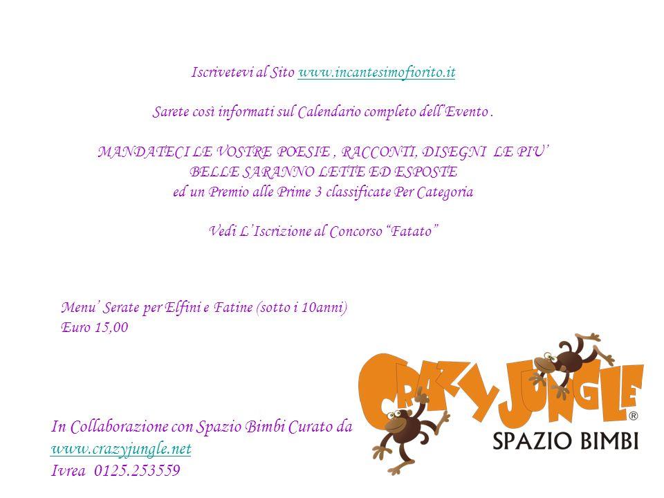 Iscrivetevi al Sito www.incantesimofiorito.it Sarete così informati sul Calendario completo dellEvento. MANDATECI LE VOSTRE POESIE, RACCONTI, DISEGNI