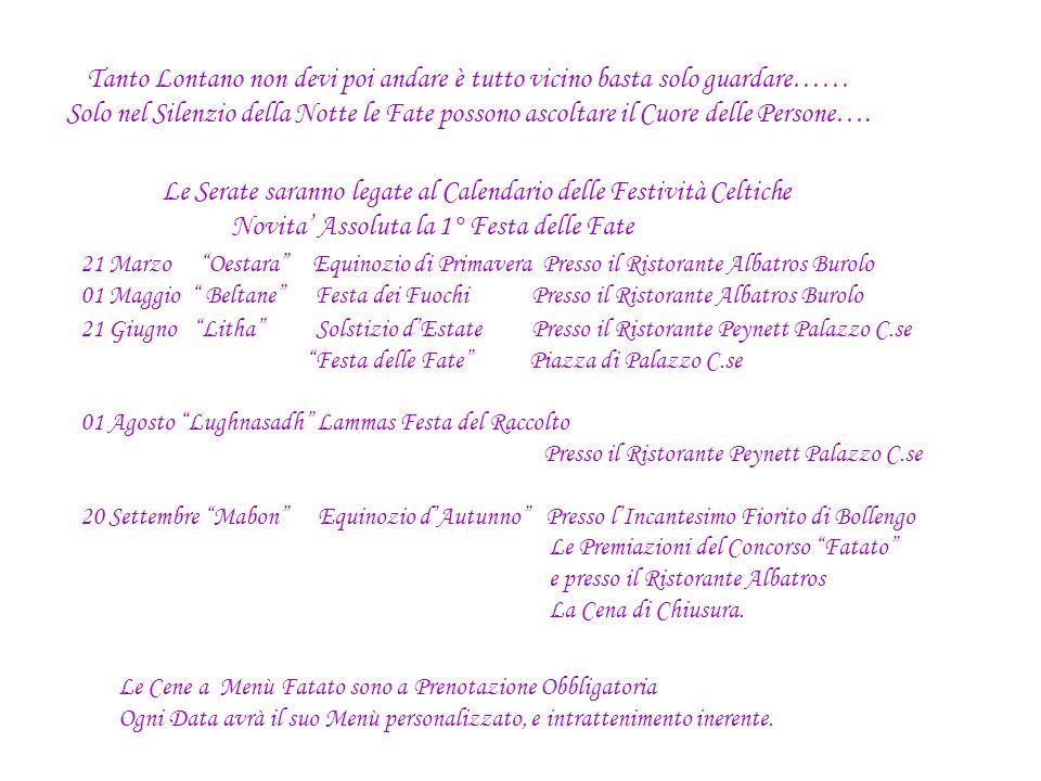 Iscrivetevi al Sito www.incantesimofiorito.it Sarete così informati sul Calendario completo dellEvento.