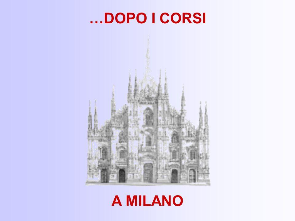 …DOPO I CORSI A MILANO