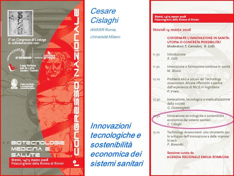 Cesare Cislaghi ANSSR Roma, Università Milano Innovazioni tecnologiche e sostenibilità economica dei sistemi sanitari
