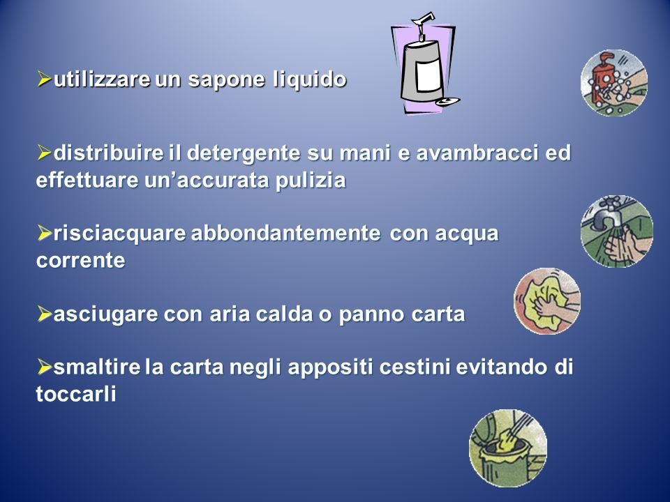 distribuire il detergente su mani e avambracci ed effettuare unaccurata pulizia distribuire il detergente su mani e avambracci ed effettuare unaccurat
