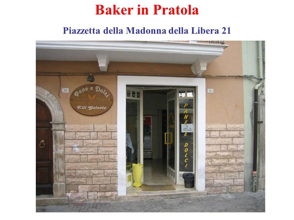 Baker in Pratola Piazzetta della Madonna della Libera 21