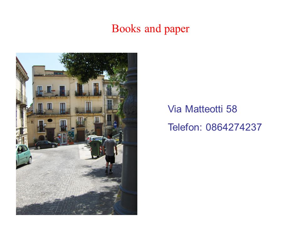 Books and paper Via Matteotti 58 Telefon: 0864274237