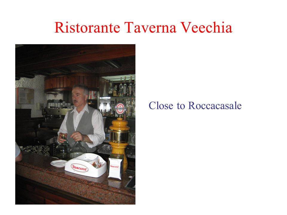 Ristorante Taverna Veechia Close to Roccacasale