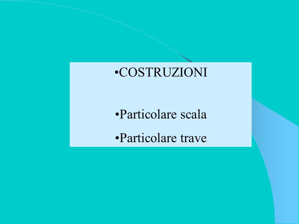 COSTRUZIONI Particolare scala Particolare trave