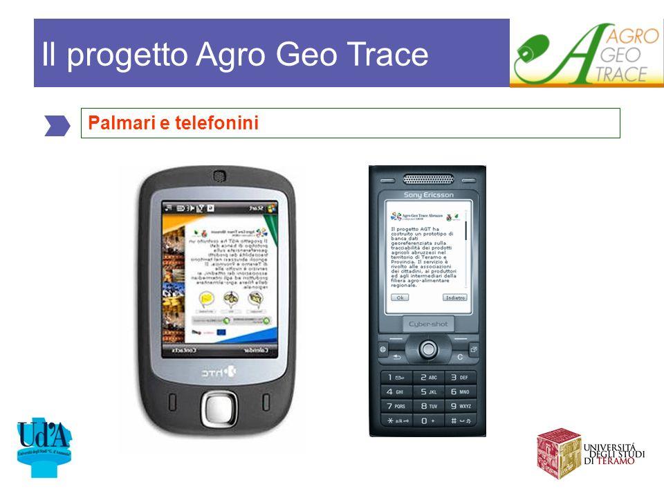 Palmari e telefonini Il progetto Agro Geo Trace