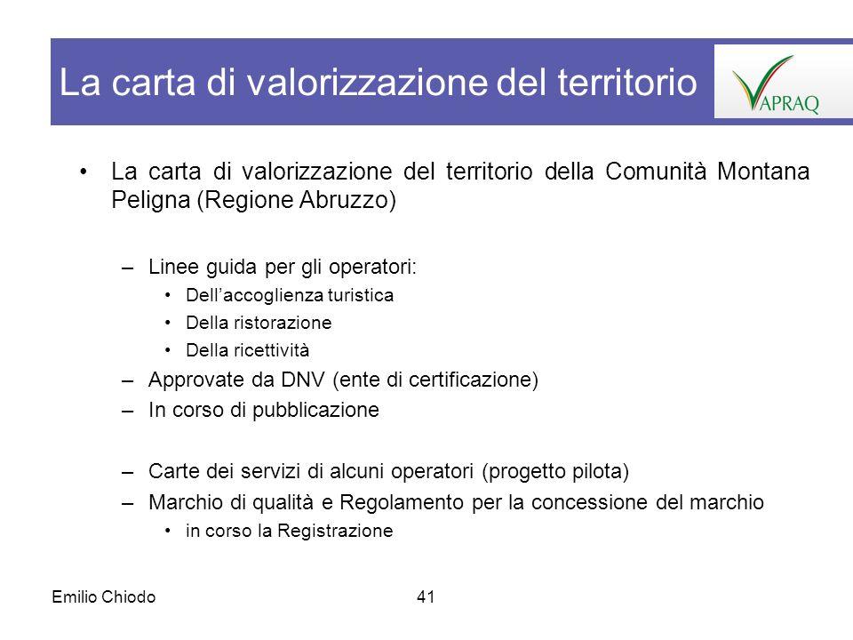 Emilio Chiodo41 La carta di valorizzazione del territorio della Comunità Montana Peligna (Regione Abruzzo) –Linee guida per gli operatori: Dellaccogli