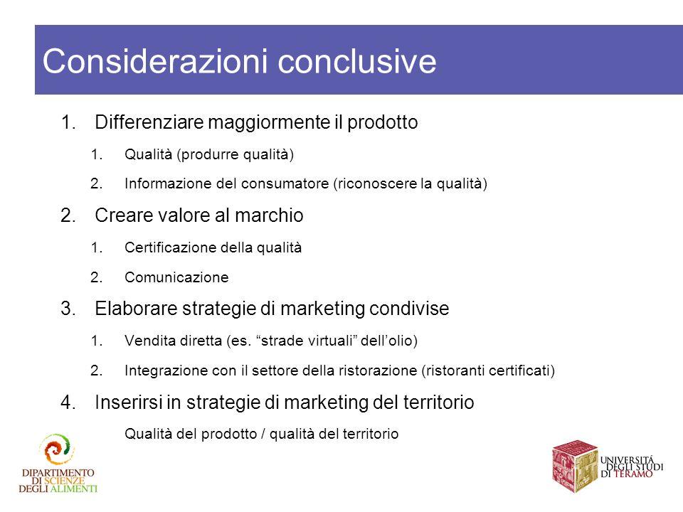 1.Differenziare maggiormente il prodotto 1.Qualità (produrre qualità) 2.Informazione del consumatore (riconoscere la qualità) 2.Creare valore al march