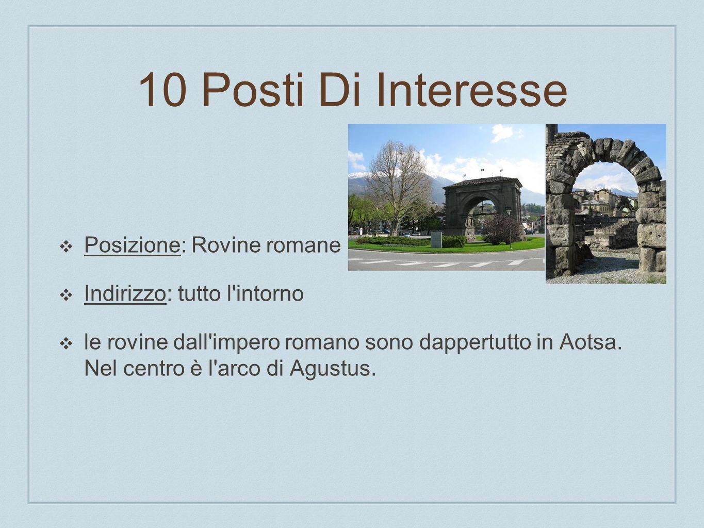 10 Posti Di Interesse Posizione: Rovine romane Indirizzo: tutto l'intorno le rovine dall'impero romano sono dappertutto in Aotsa. Nel centro è l'arco