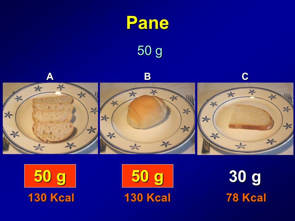 Pane 50 g ABC 30 g 130 Kcal 78 Kcal