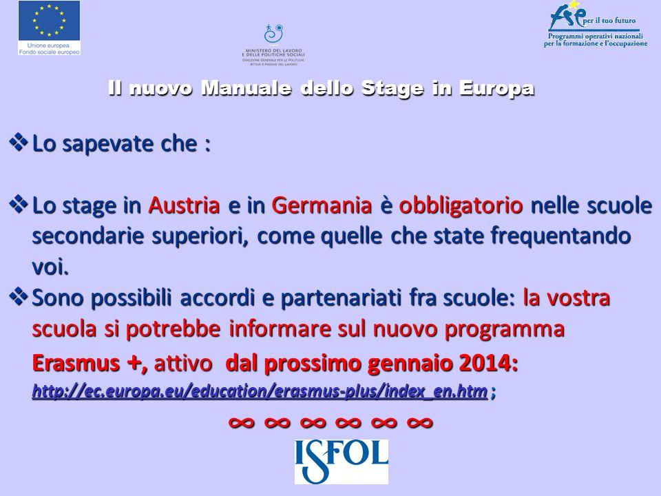 Il nuovo Manuale dello Stage in Europa Il nuovo Manuale dello Stage in Europa Lo sapevate che : Lo sapevate che : Lo stage in Austria e in Germania è