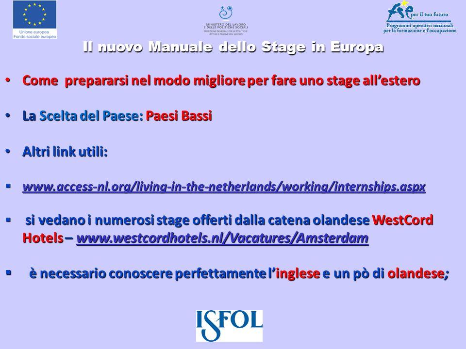 Il nuovo Manuale dello Stage in Europa Il nuovo Manuale dello Stage in Europa Come prepararsi nel modo migliore per fare uno stage allestero Come prep