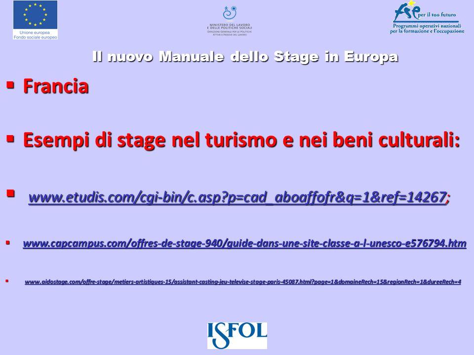 Il nuovo Manuale dello Stage in Europa Il nuovo Manuale dello Stage in Europa Francia Francia Esempi di stage nel turismo e nei beni culturali: Esempi