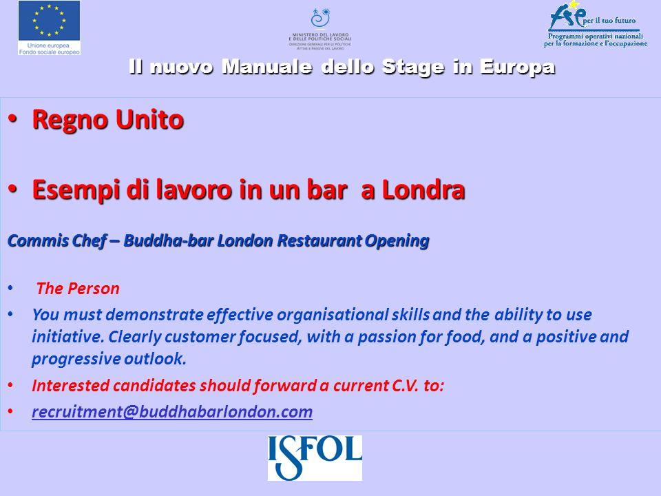 Il nuovo Manuale dello Stage in Europa Il nuovo Manuale dello Stage in Europa Regno Unito Regno Unito Esempi di lavoro in un bar a Londra Esempi di la