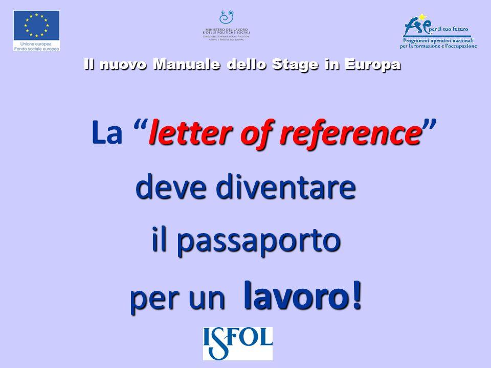 Il nuovo Manuale dello Stage in Europa Il nuovo Manuale dello Stage in Europa letter of reference La letter of reference devediventare deve diventare
