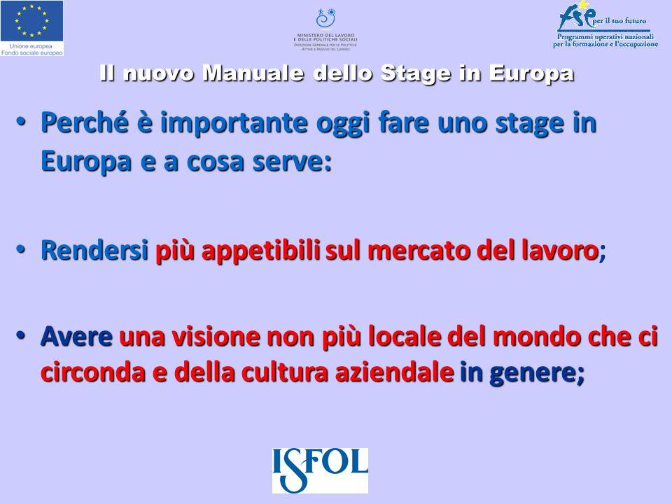 Il nuovo Manuale dello Stage in Europa Perché è importante oggi fare uno stage in Europa e a cosa serve: Perché è importante oggi fare uno stage in Eu