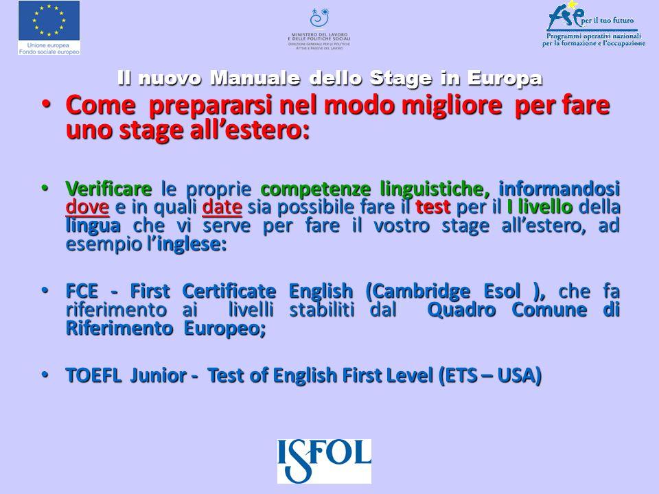 Il nuovo Manuale dello Stage in Europa Il nuovo Manuale dello Stage in Europa Come scoprirlo.