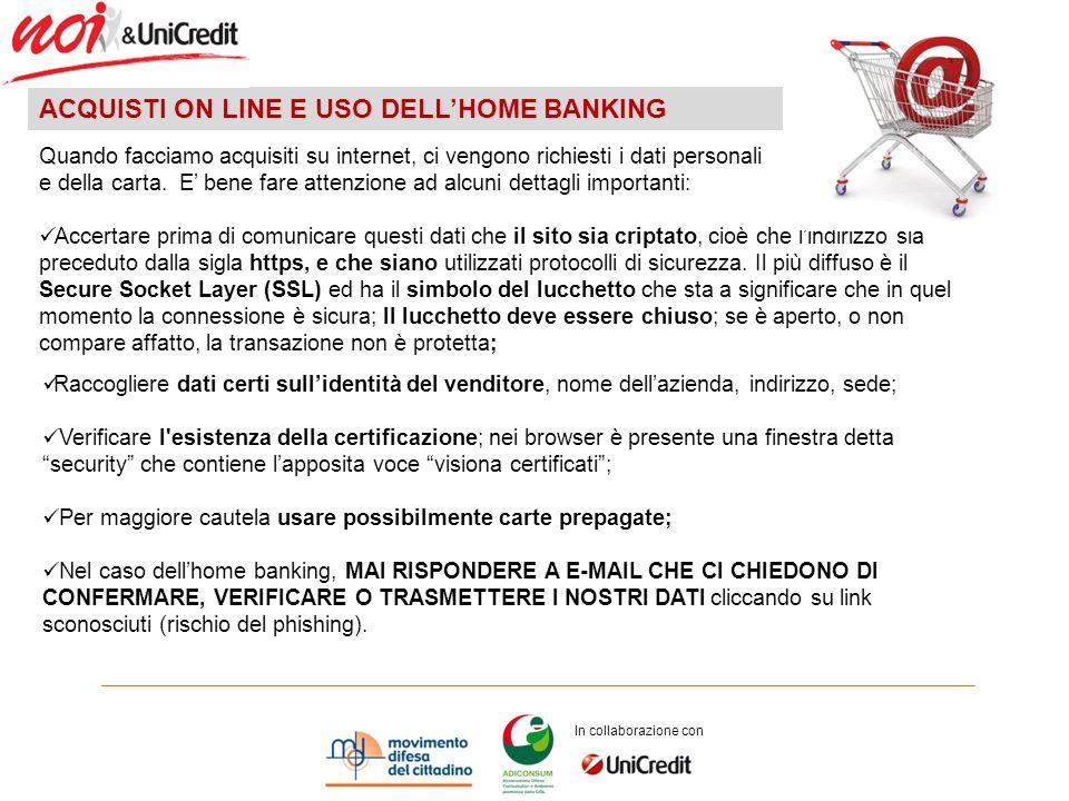 ACQUISTI ON LINE E USO DELLHOME BANKING Quando facciamo acquisiti su internet, ci vengono richiesti i dati personali e della carta.