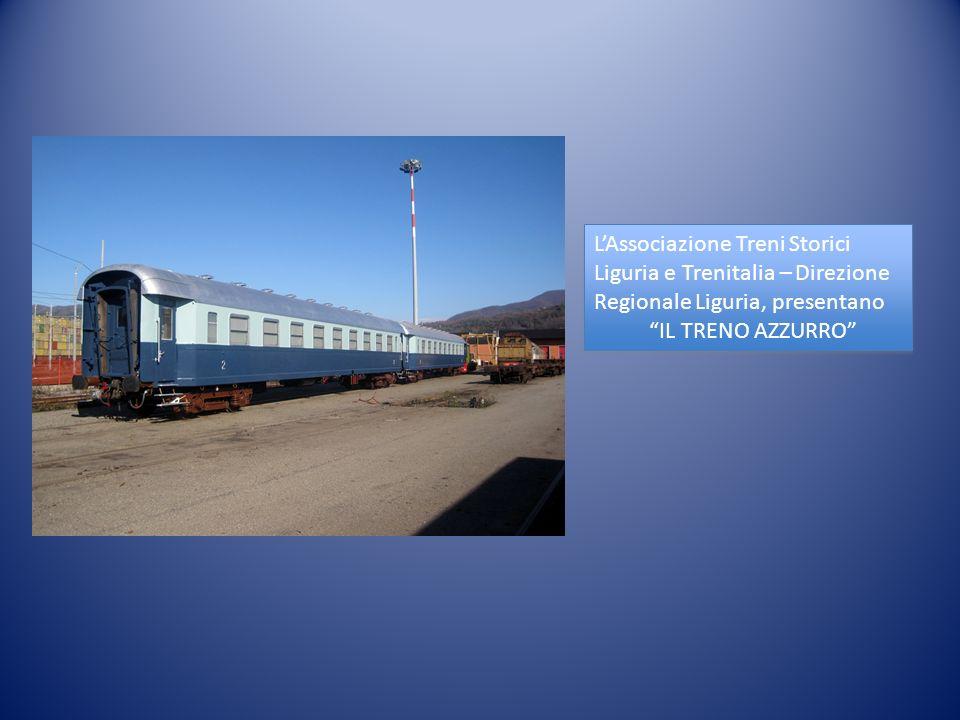 LAssociazione Treni Storici Liguria e Trenitalia – Direzione Regionale Liguria, presentano IL TRENO AZZURRO LAssociazione Treni Storici Liguria e Tren