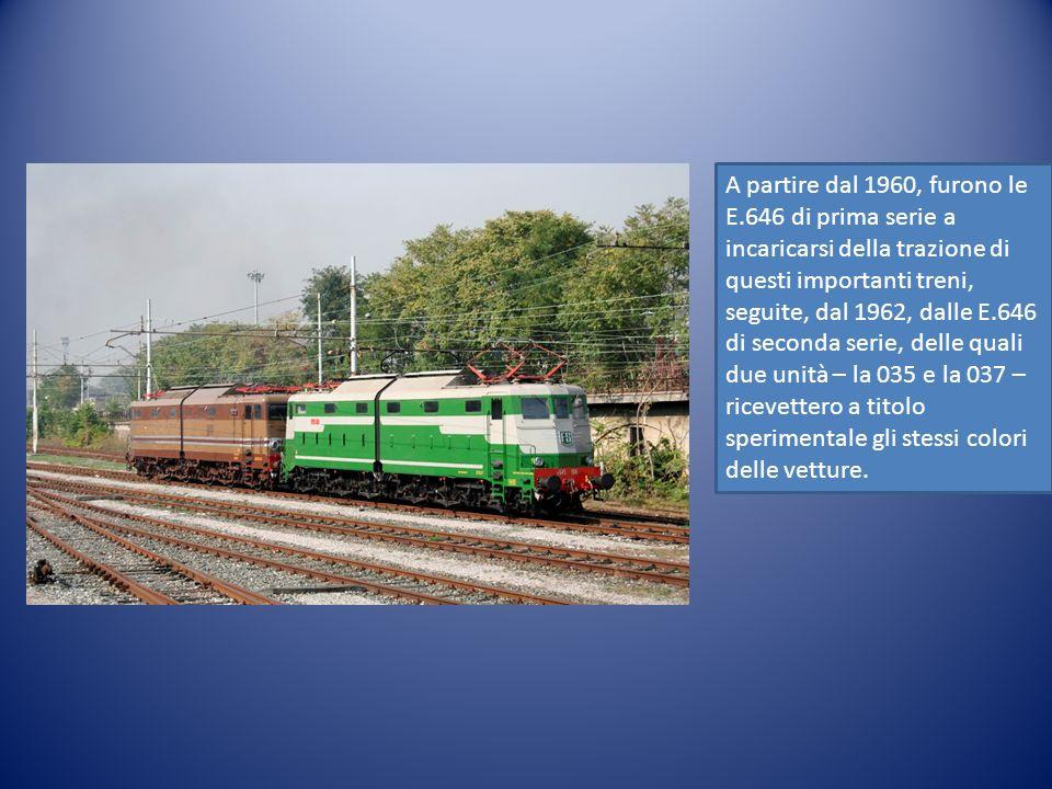 A partire dal 1960, furono le E.646 di prima serie a incaricarsi della trazione di questi importanti treni, seguite, dal 1962, dalle E.646 di seconda