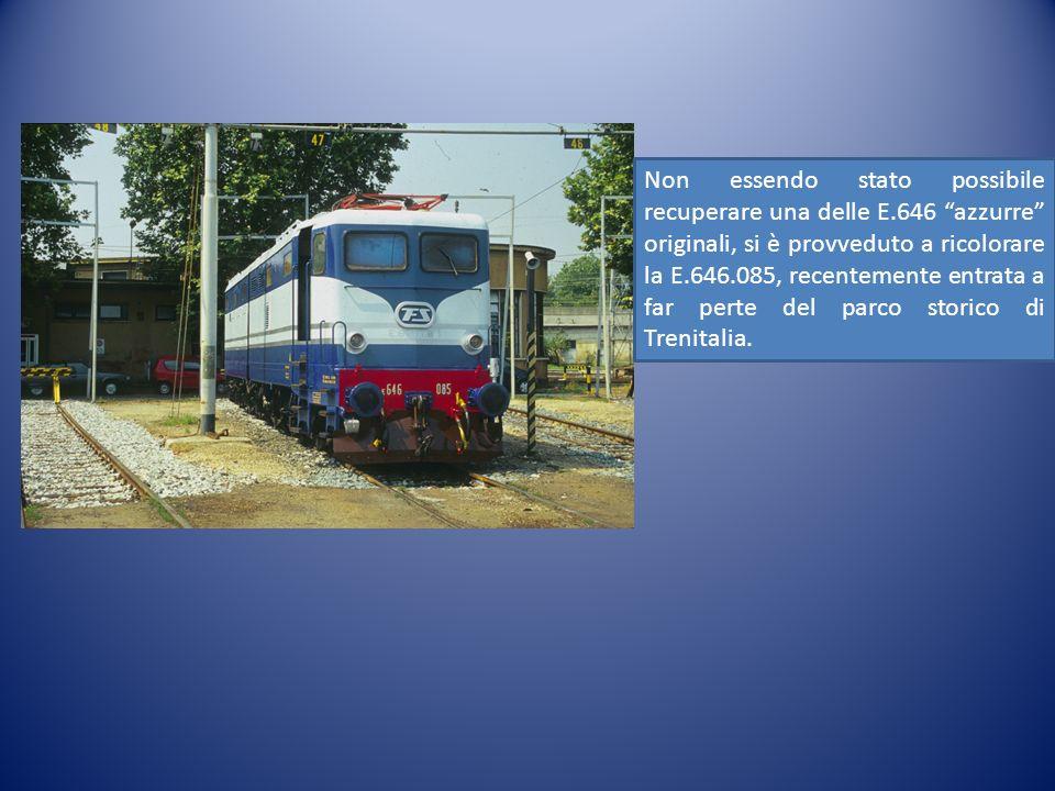 Non essendo stato possibile recuperare una delle E.646 azzurre originali, si è provveduto a ricolorare la E.646.085, recentemente entrata a far perte