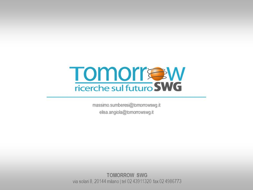 TOMORROW SWG via solari 8, 20144 milano | tel 02 43911320 fax 02 4986773 massimo.sumberesi@tomorrowswg.itelisa.angiola@tomorrowswg.it