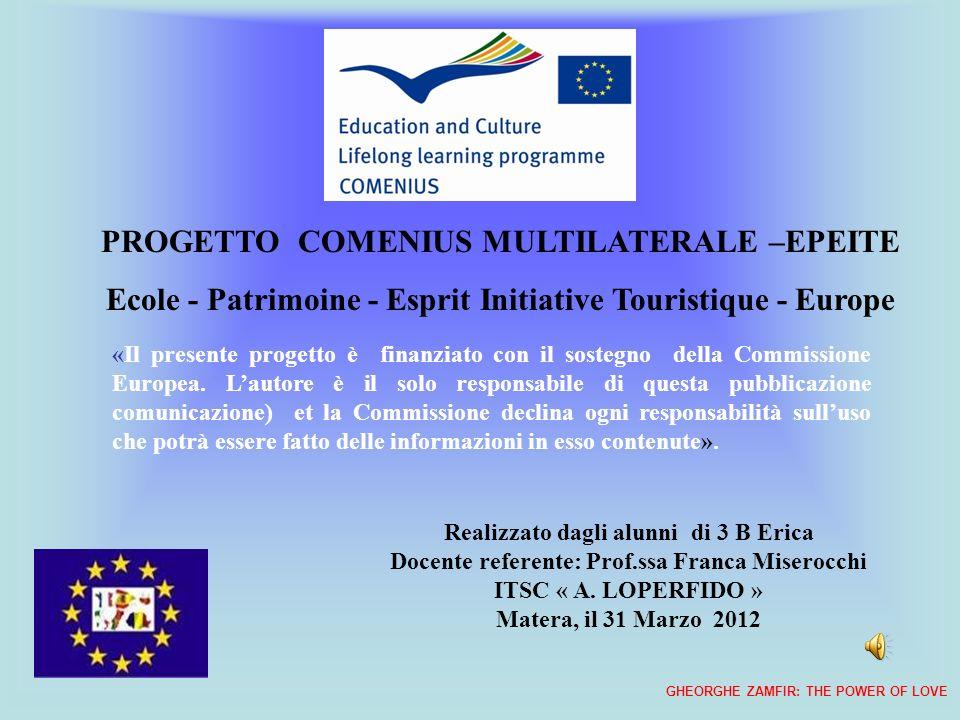 Realizzato dagli alunni di 3 B Erica Docente referente: Prof.ssa Franca Miserocchi ITSC « A. LOPERFIDO » Matera, il 31 Marzo 2012 PROGETTO COMENIUS MU