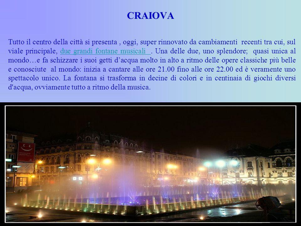 CRAIOVA Tutto il centro della città si presenta, oggi, super rinnovato da cambiamenti recenti tra cui, sul viale principale, due grandi fontane musica