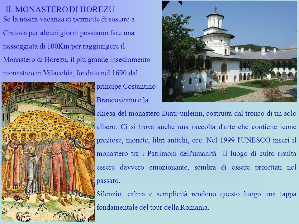 Se la nostra vacanza ci permette di sostare a Craiova per alcuni giorni possiamo fare una passeggiata di 100Km per raggiungere il Monastero di Horezu,