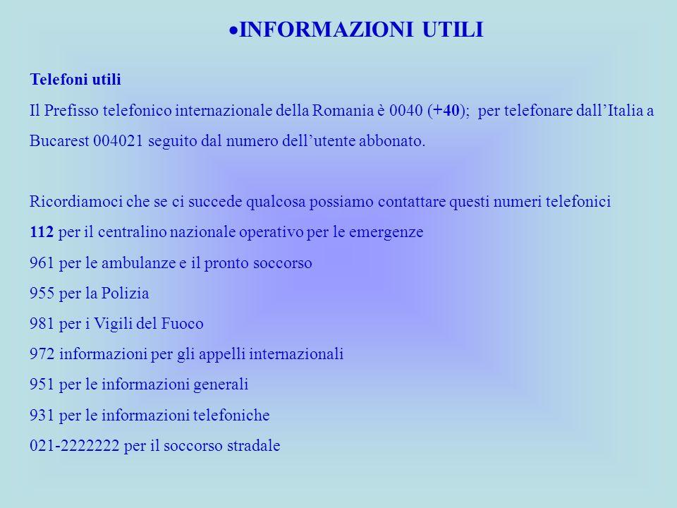 Telefoni utili Il Prefisso telefonico internazionale della Romania è 0040 (+40); per telefonare dallItalia a Bucarest 004021 seguito dal numero dellut
