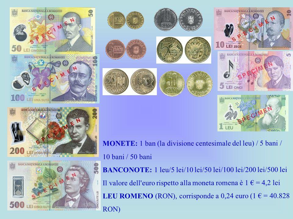 MONETE: 1 ban (la divisione centesimale del leu) / 5 bani / 10 bani / 50 bani BANCONOTE: 1 leu/5 lei/10 lei/50 lei/100 lei/200 lei/500 lei Il valore d