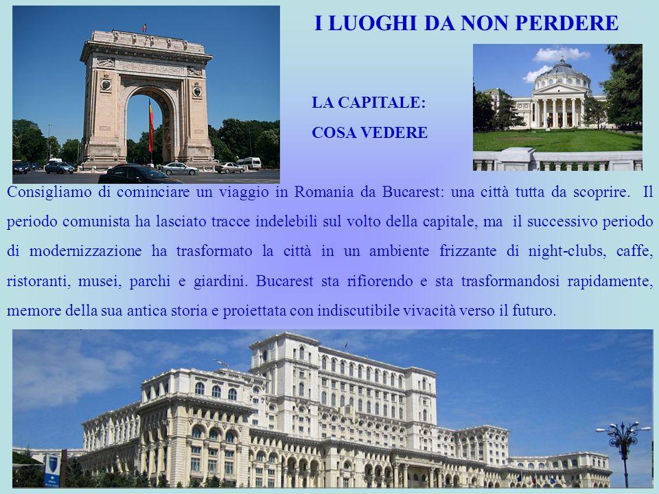 I LUOGHI DA NON PERDERE LA CAPITALE: COSA VEDERE Consigliamo di cominciare un viaggio in Romania da Bucarest: una città tutta da scoprire. Il periodo