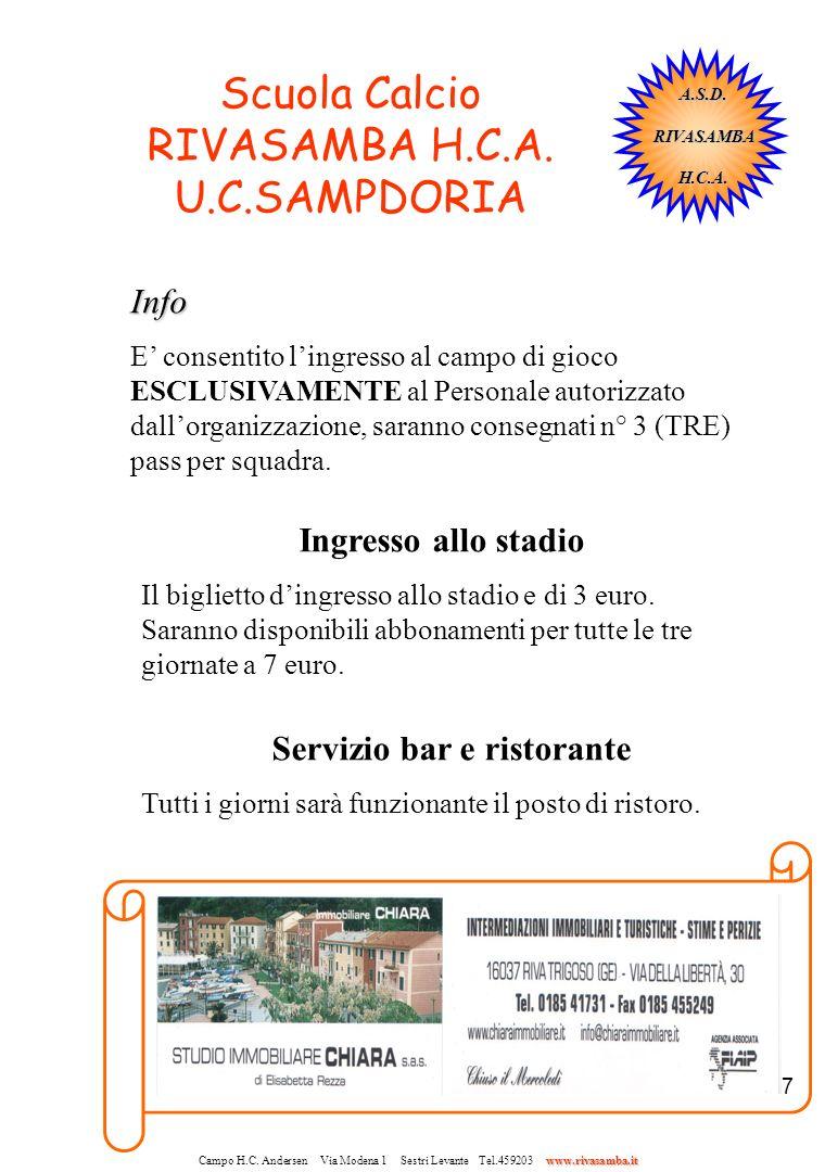 7 Scuola Calcio RIVASAMBA H.C.A. U.C.SAMPDORIA Info E consentito lingresso al campo di gioco ESCLUSIVAMENTE al Personale autorizzato dallorganizzazion