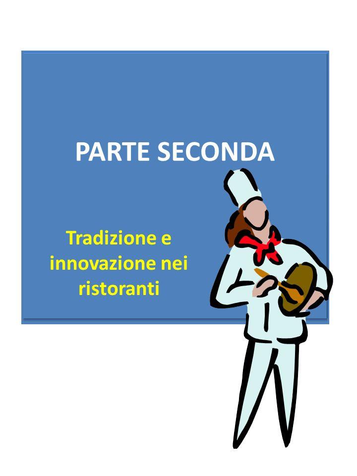 PARTE SECONDA Tradizione e innovazione nei ristoranti