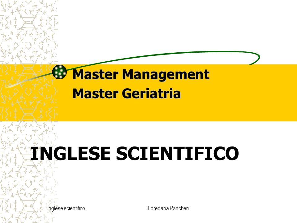 inglese scientificoLoredana Pancheri PRESENT PERFECT Si tratta di un tempo passato che assomiglia al Passato Prossimo in Italiano.