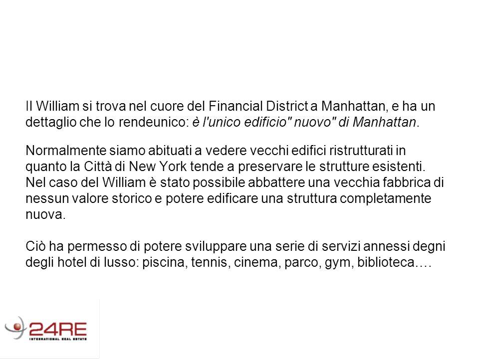 Il William si trova nel cuore del Financial District a Manhattan, e ha un dettaglio che lo rendeunico: è l unico edificio nuovo di Manhattan.