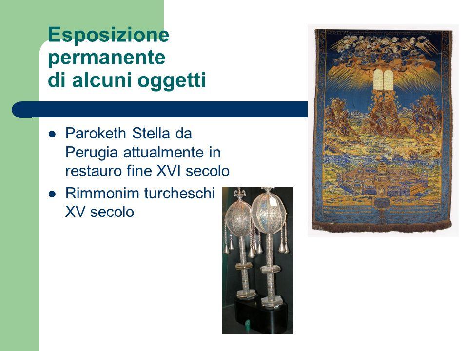 Esposizione permanente di alcuni oggetti Paroketh Stella da Perugia attualmente in restauro fine XVI secolo Rimmonim turcheschi XV secolo