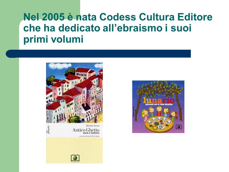 Nel 2005 è nata Codess Cultura Editore che ha dedicato allebraismo i suoi primi volumi