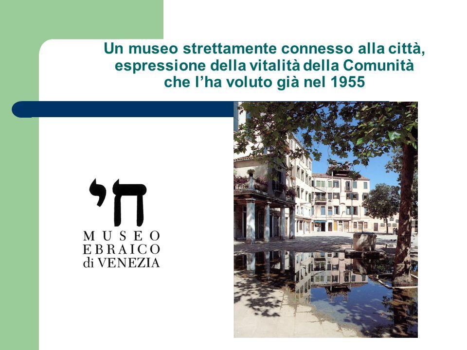 Un museo strettamente connesso alla città, espressione della vitalità della Comunità che lha voluto già nel 1955