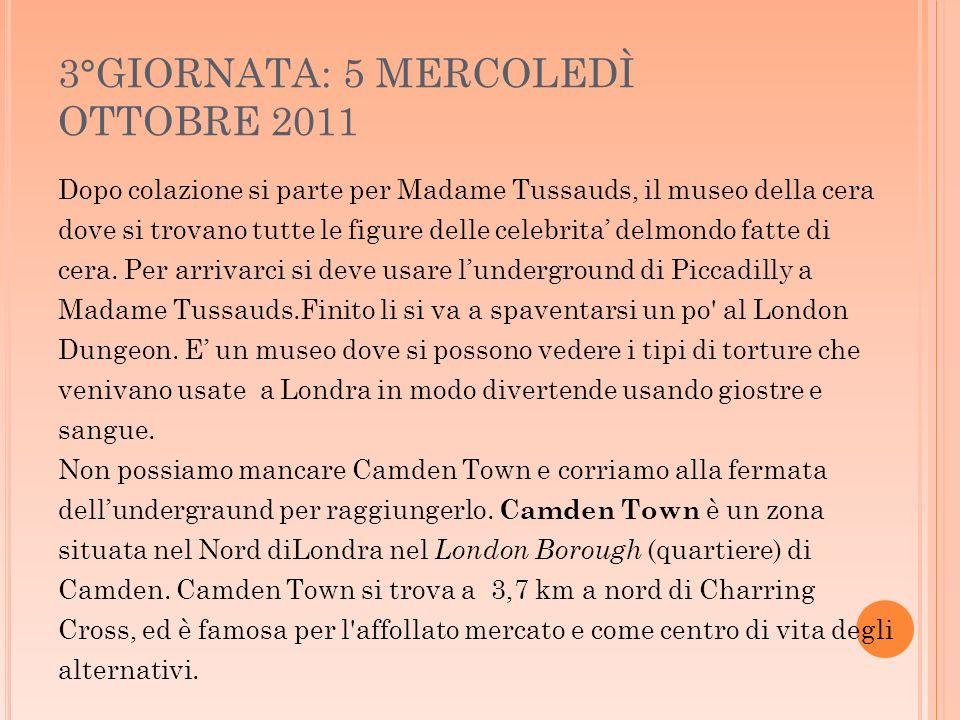 3°GIORNATA: 5 MERCOLEDÌ OTTOBRE 2011 Dopo colazione si parte per Madame Tussauds, il museo della cera dove si trovano tutte le figure delle celebrita