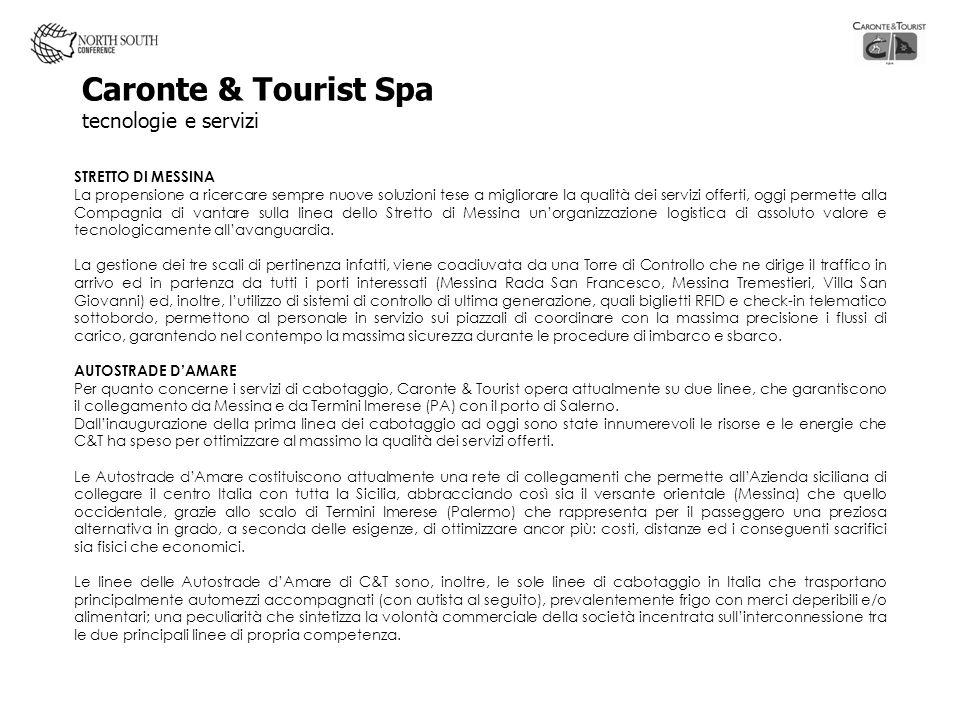 Caronte & Tourist Spa tecnologie e servizi STRETTO DI MESSINA La propensione a ricercare sempre nuove soluzioni tese a migliorare la qualità dei servi