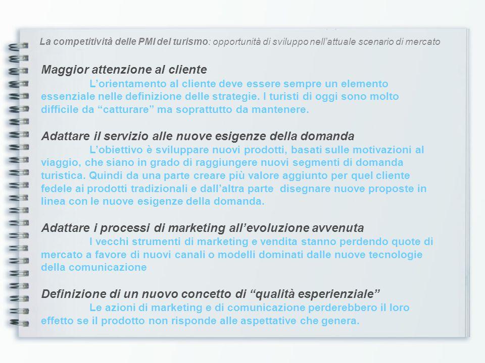 La competitività delle PMI del turismo: opportunità di sviluppo nellattuale scenario di mercato Maggior attenzione al cliente Lorientamento al cliente