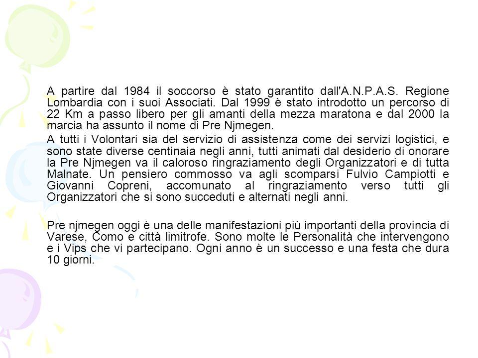 A partire dal 1984 il soccorso è stato garantito dall'A.N.P.A.S. Regione Lombardia con i suoi Associati. Dal 1999 è stato introdotto un percorso di 22