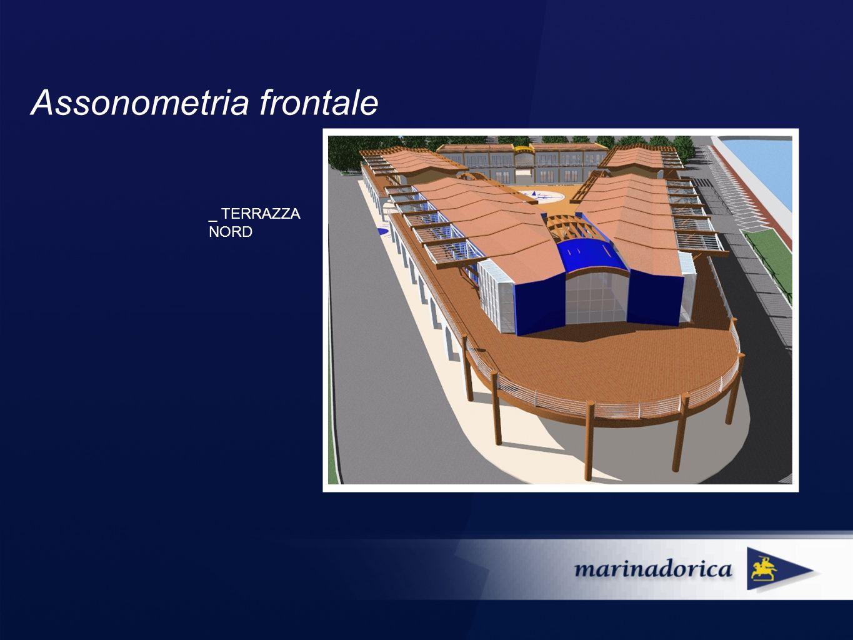 Assonometria frontale _ TERRAZZA NORD