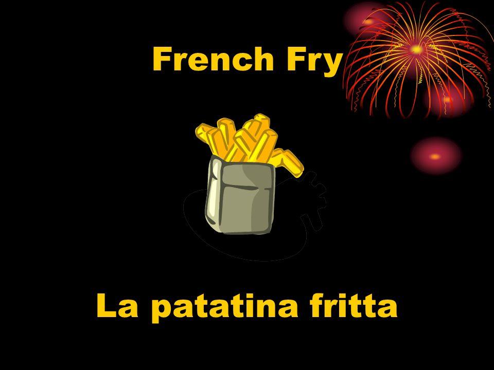 French Fry La patatina fritta