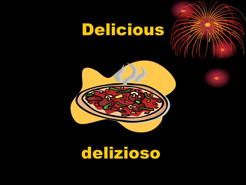 Delicious delizioso