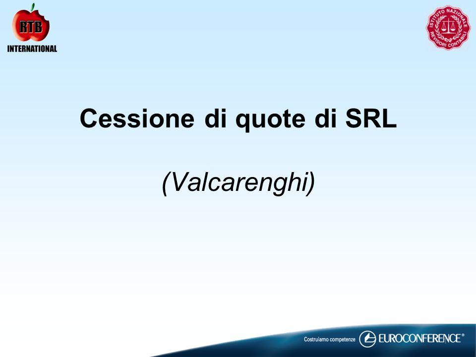 Cessione di quote di SRL (Valcarenghi) 1