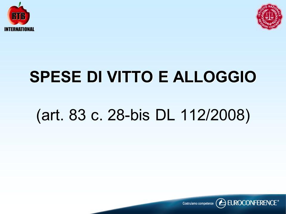 SPESE DI VITTO E ALLOGGIO SPESE DI VITTO E ALLOGGIO (art. 83 c. 28-bis DL 112/2008)